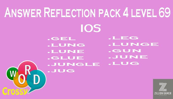 Pack 4 Level 69 Reflection Ios Answer | Word Crossy | Zilliongamer your game guide