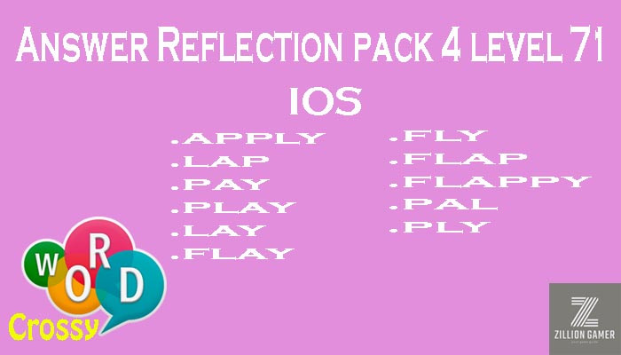Pack 4 Level 71 Reflection Ios Answer | Word Crossy | Zilliongamer your game guide