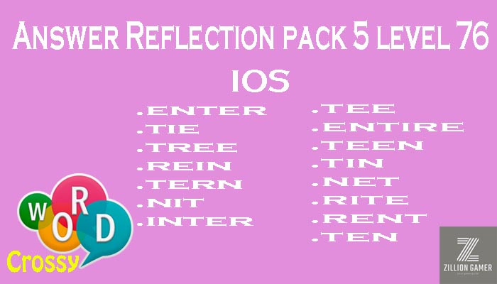 Pack 5 Level 76 Reflection Ios Answer | Word Crossy | Zilliongamer your game guide