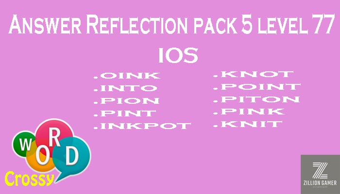Pack 5 Level 77 Reflection Ios Answer | Word Crossy | Zilliongamer your game guide