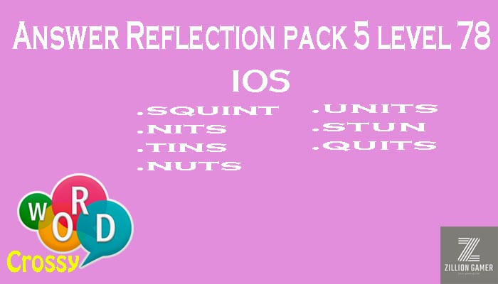 Pack 5 Level 78 Reflection Ios Answer | Word Crossy | Zilliongamer your game guide