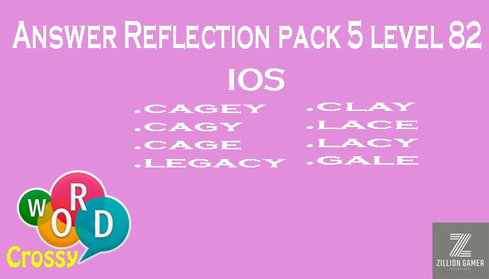 Pack 5 Level 82 Reflection Ios Answer | Word Crossy | Zilliongamer your game guide