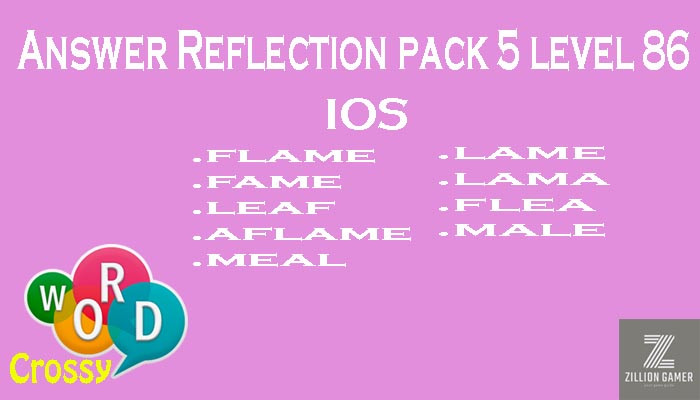 Pack 5 Level 86 Reflection Ios Answer | Word Crossy | Zilliongamer your game guide