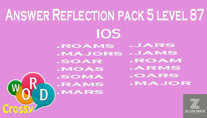Pack 5 Level 87 Reflection Ios Answer | Word Crossy | Zilliongamer your game guide