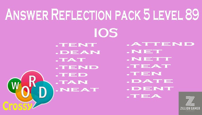 Pack 5 Level 89 Reflection Ios Answer | Word Crossy | Zilliongamer your game guide