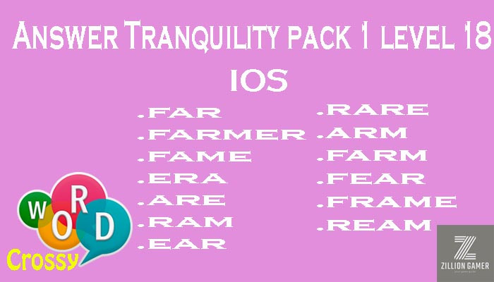 Pack 1 Level 18 Tranquility Ios Answer | Word Crossy | Zilliongamer your game guide