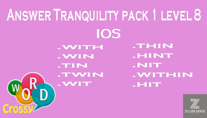 Pack 1 Level 8 Tranquility Ios Answer | Word Crossy | Zilliongamer your game guide