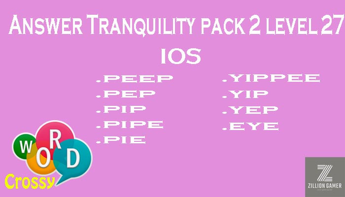 Pack 2 Level 27 Tranquility Ios Answer | Word Crossy | Zilliongamer your game guide