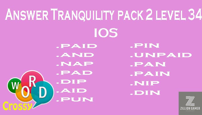 Pack 2 Level 34 Tranquility Ios Answer | Word Crossy | Zilliongamer your game guide