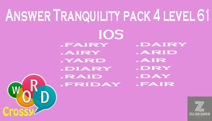Pack 4 Level 61 Tranquility Ios Answer | Word Crossy | Zilliongamer your game guide