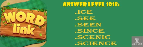 Answer Levels 1018 | Word Link - zilliongamer your game guide