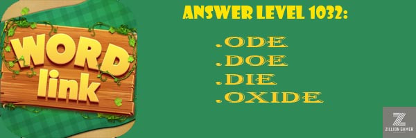 Answer Levels 1032 | Word Link - zilliongamer your game guide