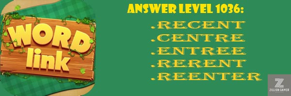 Answer Levels 1036 | Word Link - zilliongamer your game guide
