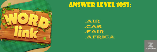 Answer Levels 1053 | Word Link - zilliongamer your game guide