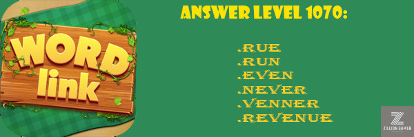 Answer Levels 1070 | Word Link - zilliongamer your game guide