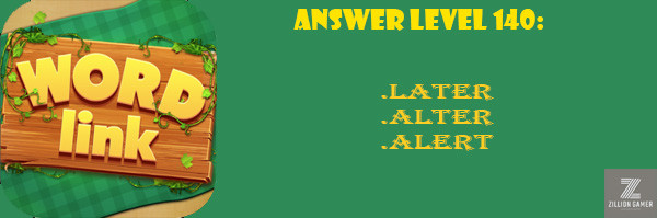 Answer Levels 140 | Word link - zilliongamer your game guide
