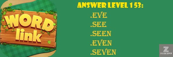 Answer Levels 153 | Word Link - zilliongamer your game guide
