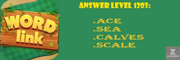 Answer Levels 1203 | Word Link - zilliongamer your game guide