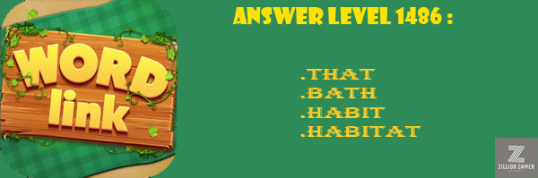 Answer Levels 1486 | Word Link - zilliongame your game guide