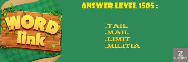 Answer Levels 1505 | Word Link - zilliongame your game guide