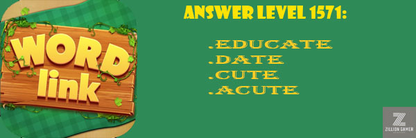 Answer Levels 1571 | Word Link - zilliongame your game guide