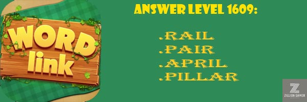 Answer Levels 1609 | Word Link - zilliongamer your game guide