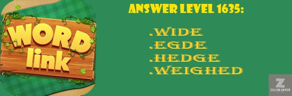 Answer Levels 1635 | Word Link - zilliongamer your game guide