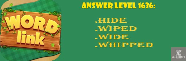 Answer Levels 1636 | Word Link - zilliongamer your game guide