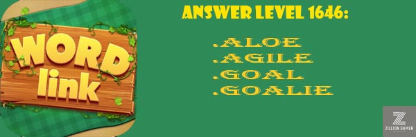 Answer Levels 1646 | Word Link - zilliongamer your game guide