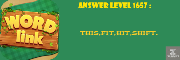 Answer Levels 1657 | Word Link - zilliongamer your game guide