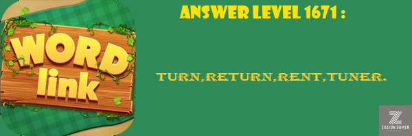 Answer Levels 1671 | Word Link - zilliongamer your game guide