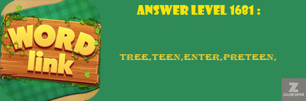 Answer Levels 1681 | Word Link - zilliongamer your game guide