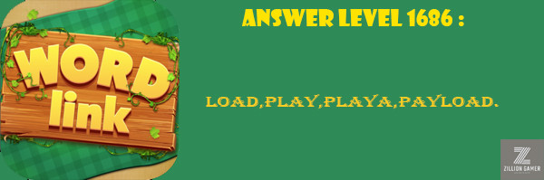 Answer Levels 1686 | Word Link - zilliongamer your game guide