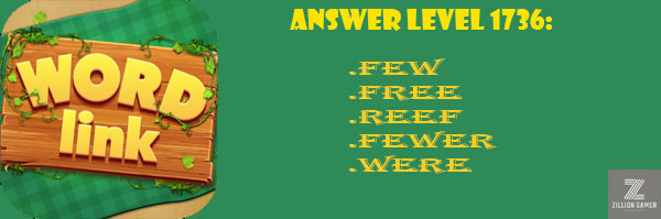 Answer Levels 1736 | Word Link - zilliongamer your game guide