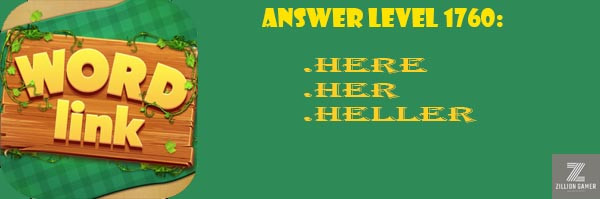 Answer Levels 1760 | Word Link - zilliongamer your game guide