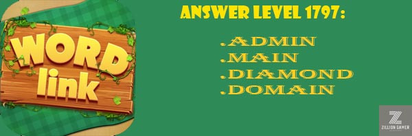 Answer Levels 1797 | Word Link - zilliongamer your game guide