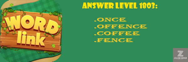 Answer Levels 1803 | Word Link - zilliongamer your game guide