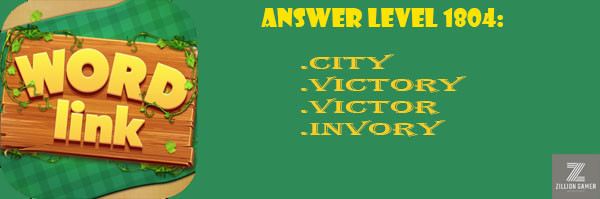 Answer Levels 1804 | Word Link - zilliongamer your game guide