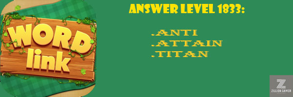 Answer Levels 1833 | Word Link - zilliongamer your game guide
