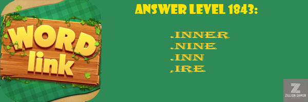 Answer Levels 1843 | Word Link - zilliongamer your game guide