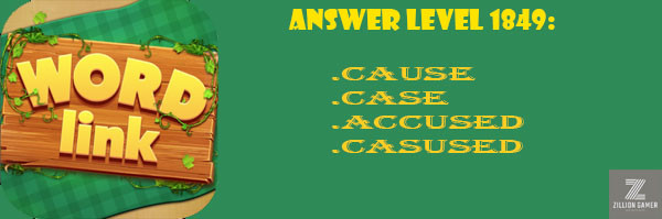 Answer Levels 1849 | Word Link - zilliongamer your game guide