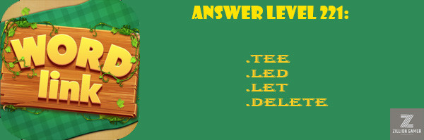 Answer Levels 221 | Word Link - zilliongamer your game guide
