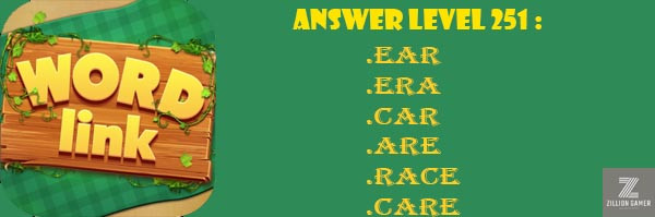Answer Levels 251 | Word Link - zilliongamer your game guide