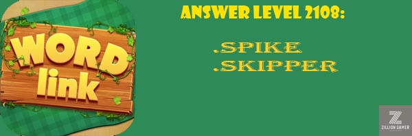 Answer Levels 2108 | Word Link - zilliongamer your game guide