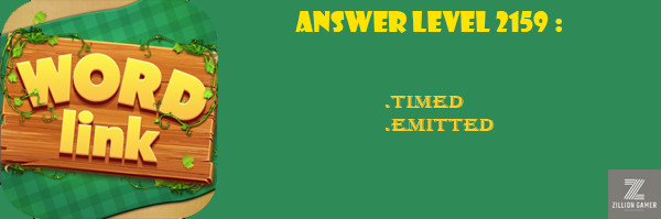 Answer Levels 2159 | Word Link - zilliongamer your game guide