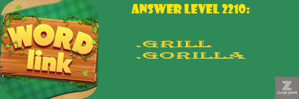 Answer Levels 2210 | Word Link - zilliongamer your game guide