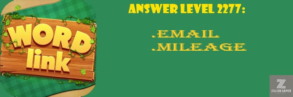 Answer Levels 2277 | Word Link - zilliongamer your game guide