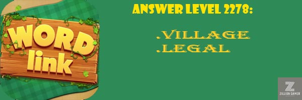 Answer Levels 2278 | Word Link - zilliongamer your game guide