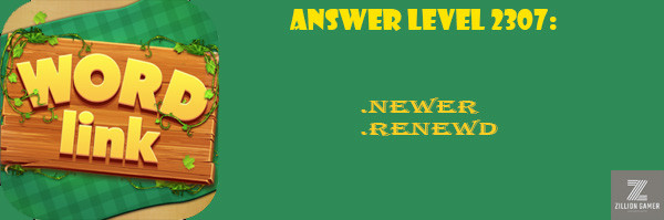 Answer Levels 2307 | Word Link - zilliongamer your game guide