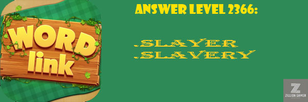 Answer Levels 2366 | Word Link - zilliongamer your game guide